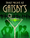 That Night at Gatsby's: A Seize the Show Experience