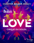 The Beatles™ LOVE™ by Cirque du Soleil®