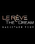 Le Rêve - The Dream Backstage Tour & Show
