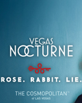 Vegas Nocturne at Rose.Rabbit.Lie.