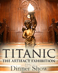 Titanic: The Artifact Exhibition & Dinner